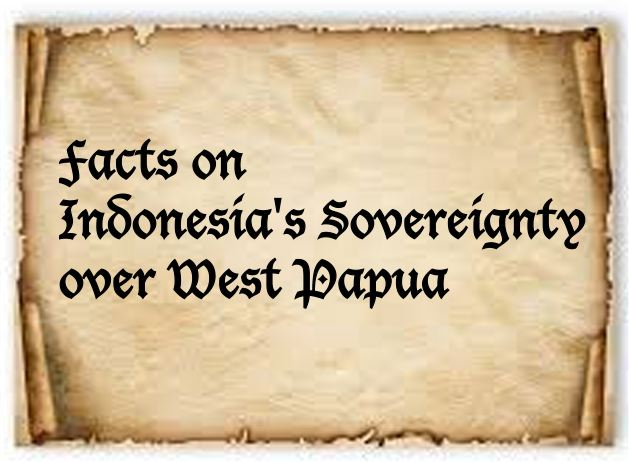 Facts on Indonesia's Sovereignty over West Papua